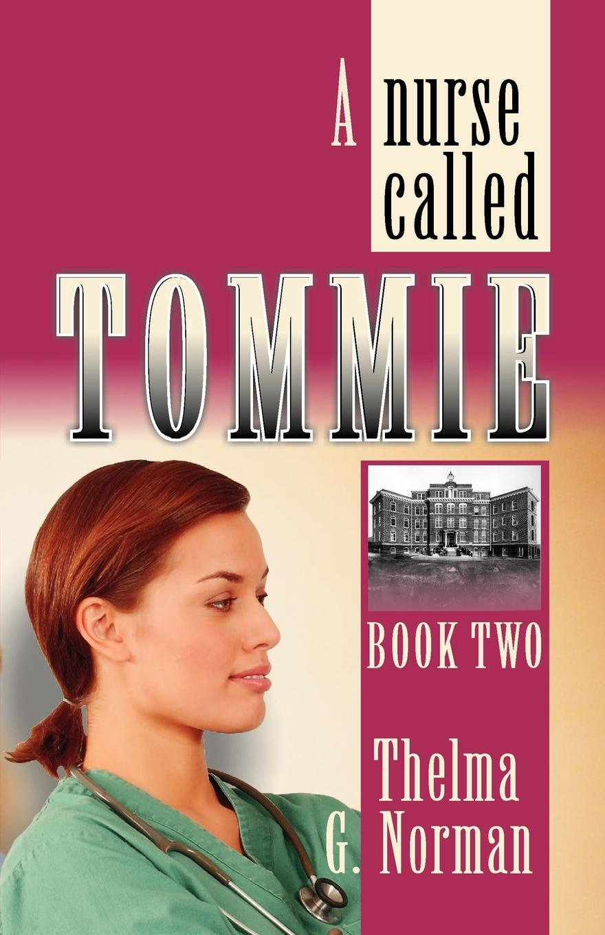 Thelma G. Norman A Nurse Called Tommie dave roman tommie