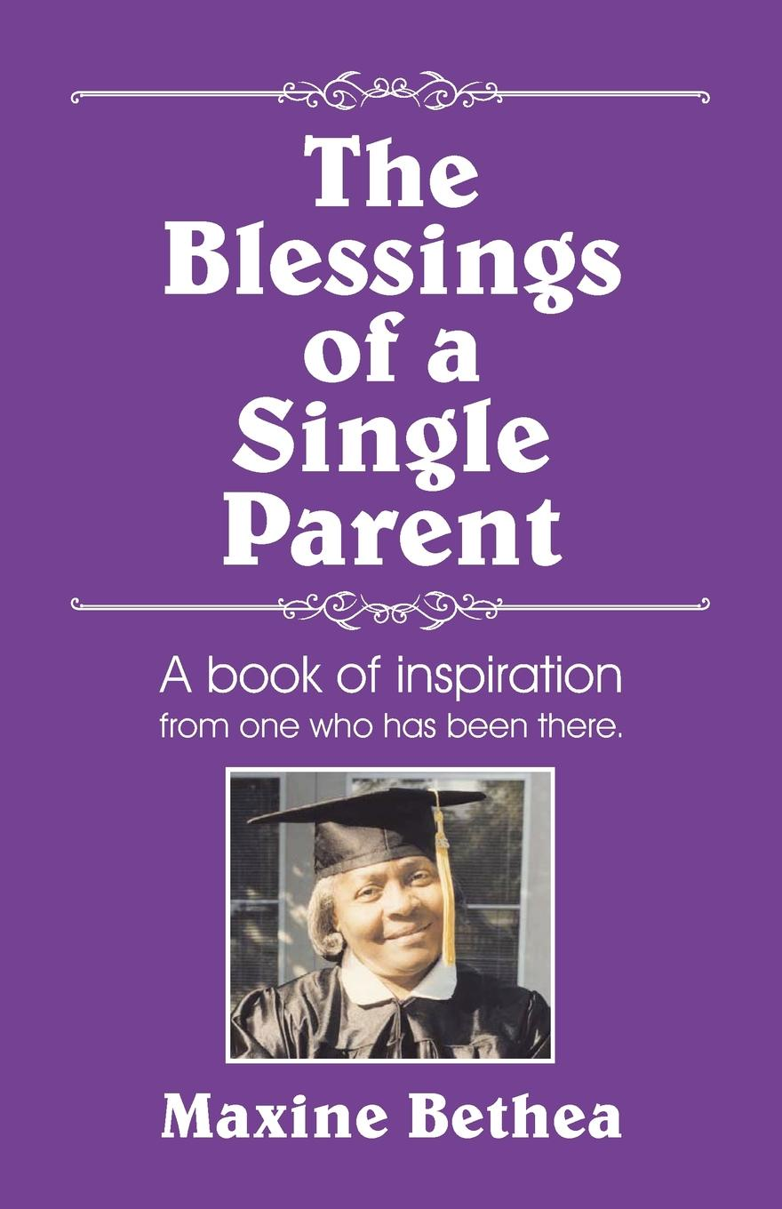 цена на Maxine Bethea The Blessings of a Single Parent