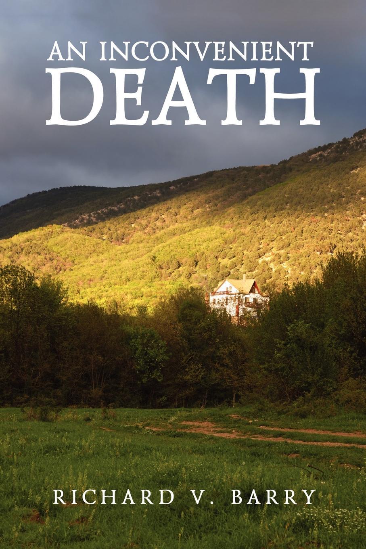 Фото - Richard V. Barry An Inconvenient Death phyllis g mcdaniel life or death a detective bendix mystery v