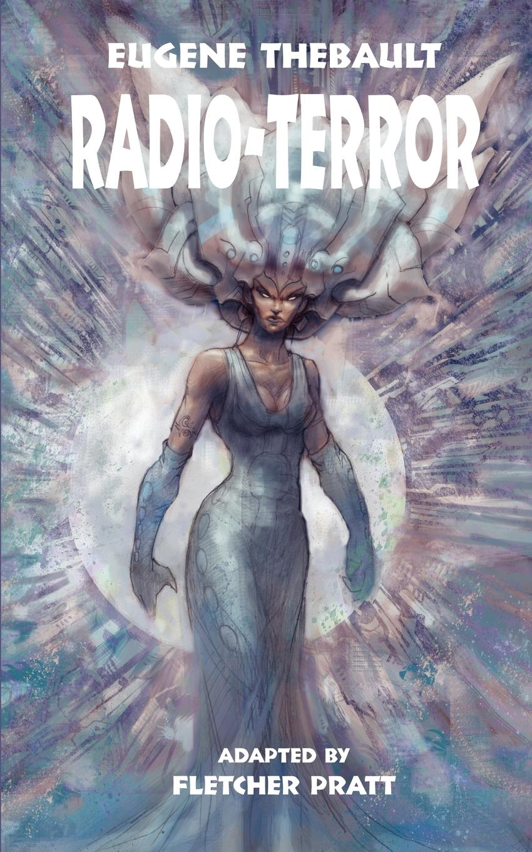 Eugene Thebault Radio-Terror the white terror