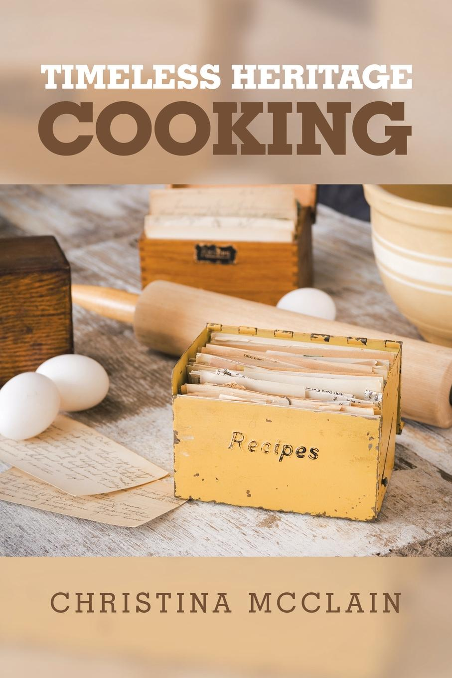 Christina McClain Timeless Heritage Cooking
