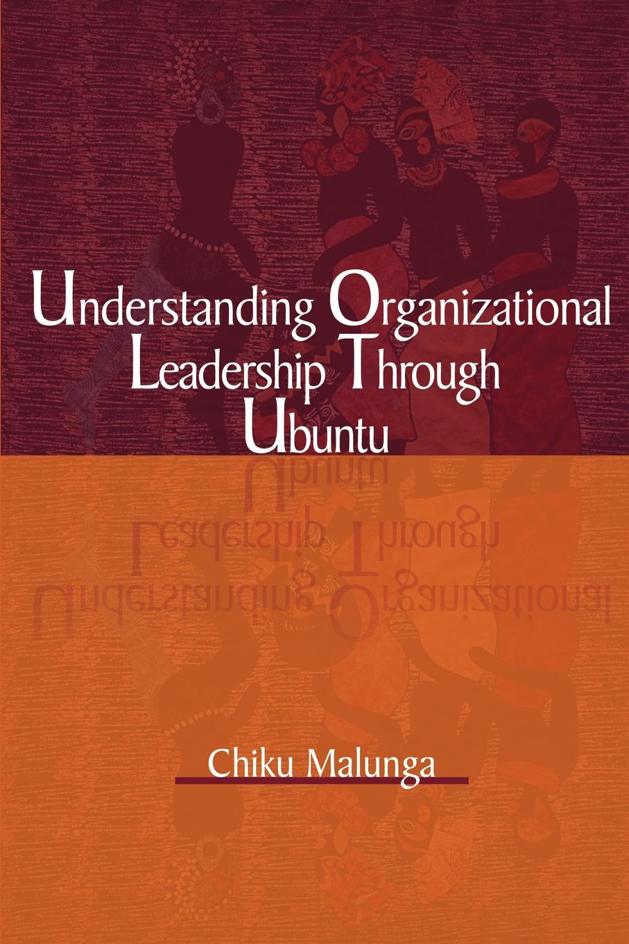 Chiku Malunga Understanding Organizational Leadership Through Ubuntu недорго, оригинальная цена