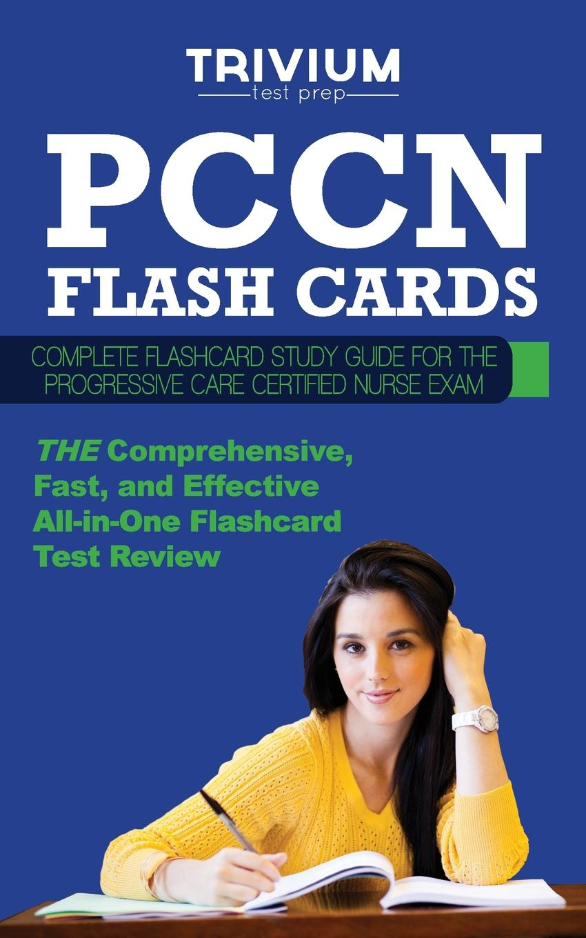 Trivium Test Prep Pccn Flash Cards. Complete Flash Card Study Guide for the Progressive Care Certified Nurse Exam недорго, оригинальная цена