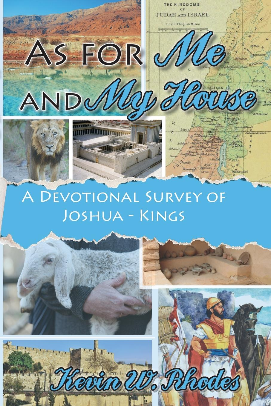 Kevin W Rhodes As For Me and My House. A Devotional Survey of Joshua-Kings bill george seven lessons for leading in crisis