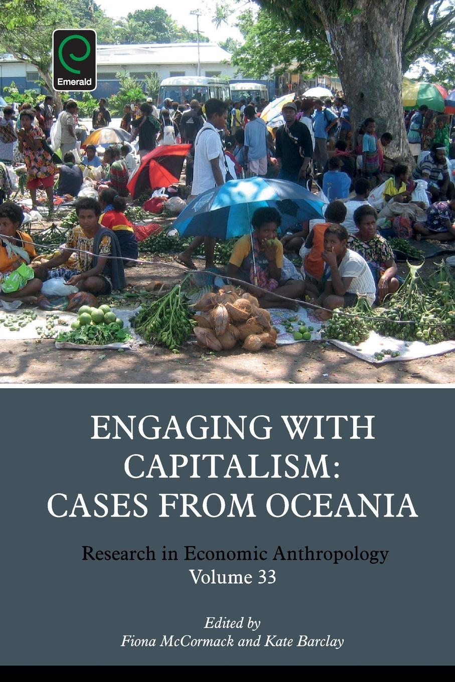 Engaging with Capitalism. Cases from Oceania capitalism and modernity the great debate