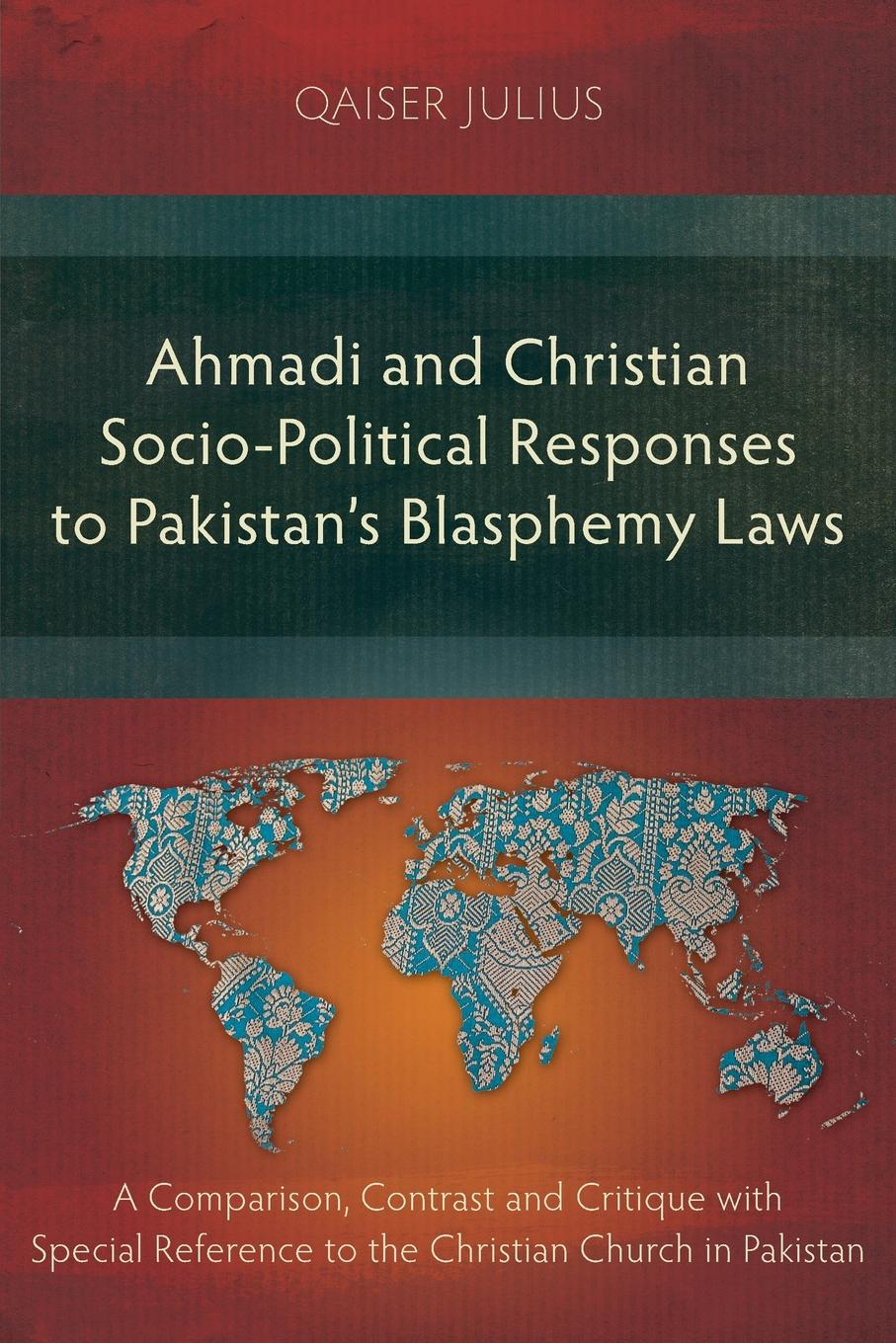 Qaiser Julius Ahmadi and Christian Socio-Political Responses to Pakistan.s Blasphemy Laws. A Comparison, Contrast and Critique with Special Reference to the Christian Church in Pakistan labour laws in india