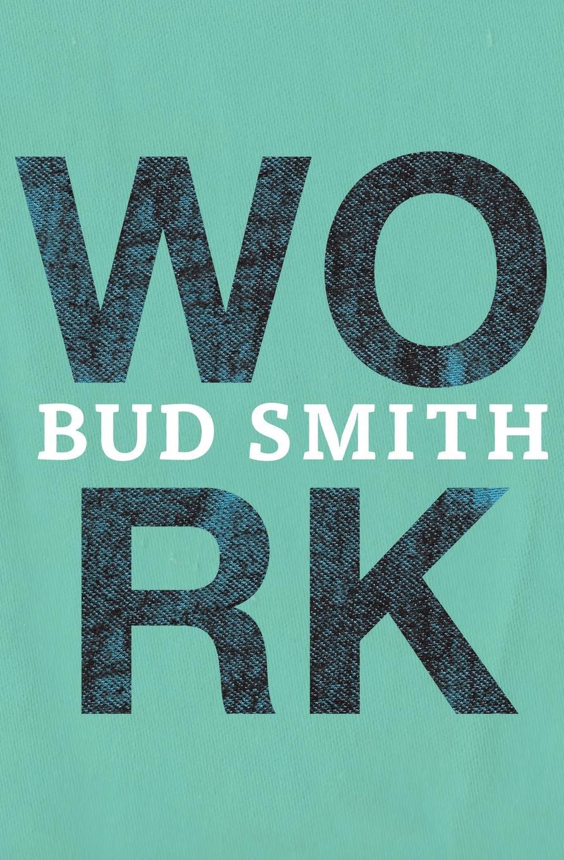 Bud Smith WORK munro neil bud a novel