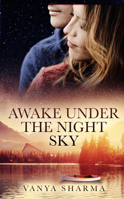 Vanya Sharma Awake Under the Night Sky pushing past the night