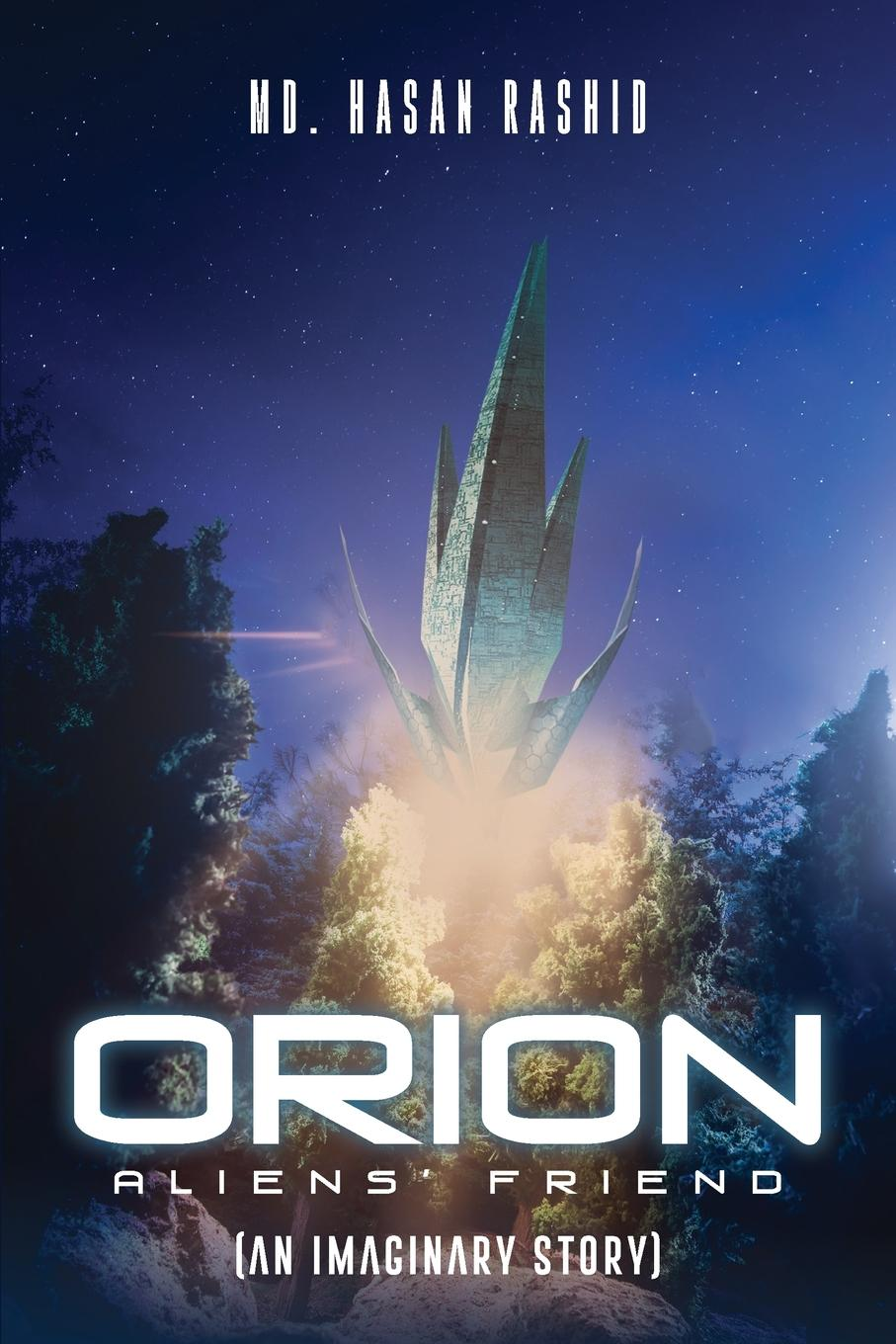 Md. Hasan Rashid Orion. Aliens. Friend (An Imaginary Story) galit hasan rokem a companion to folklore