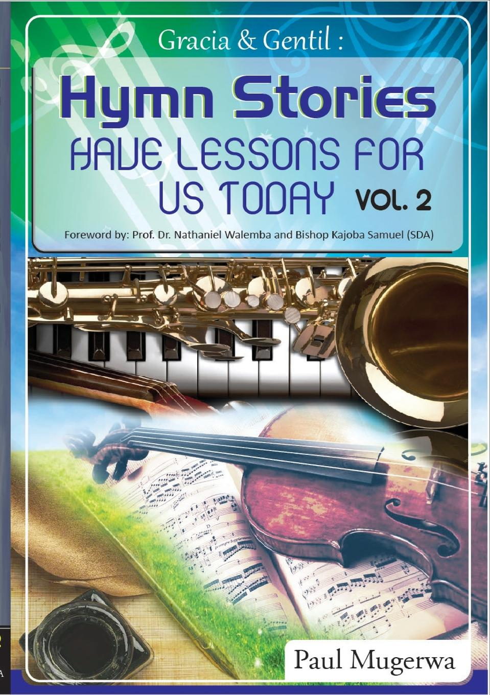 Mugerwa Paul Gracia and Gentil Vol 2. Hymn Stories For Our Contemporary Lifestyles c nielsen hymns and sacred songs