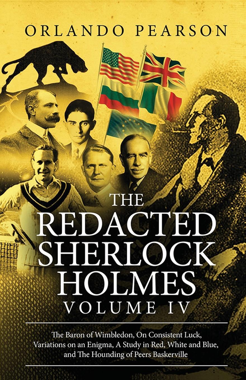 Orlando Pearson The Redacted Sherlock Holmes (Volume IV)