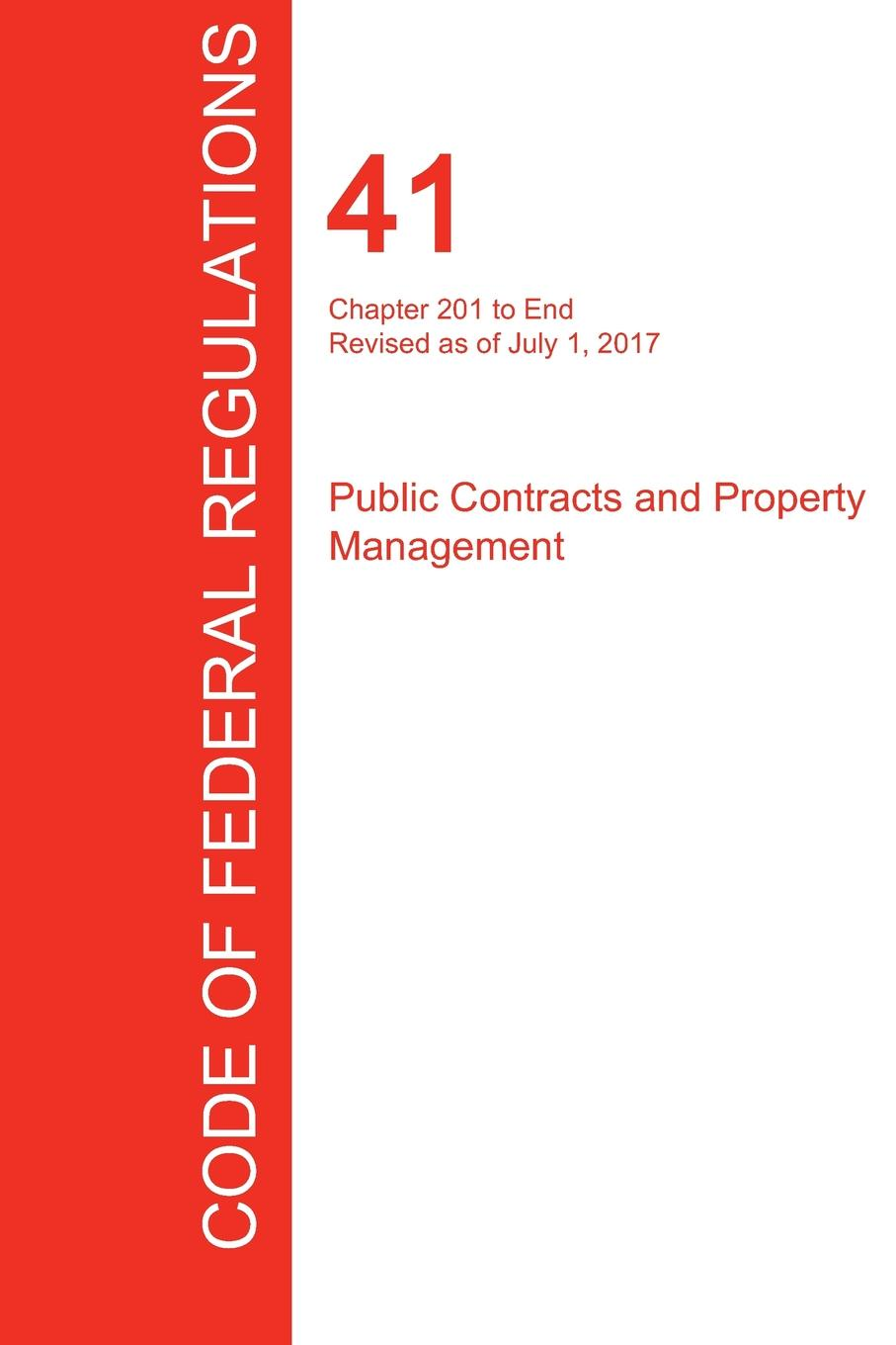 CFR 41, Chapter 201 to End, Public Contracts and Property Management, July 01, 2017 (Volume 4 of 4) временная татуировка 6pcs 6 12 301