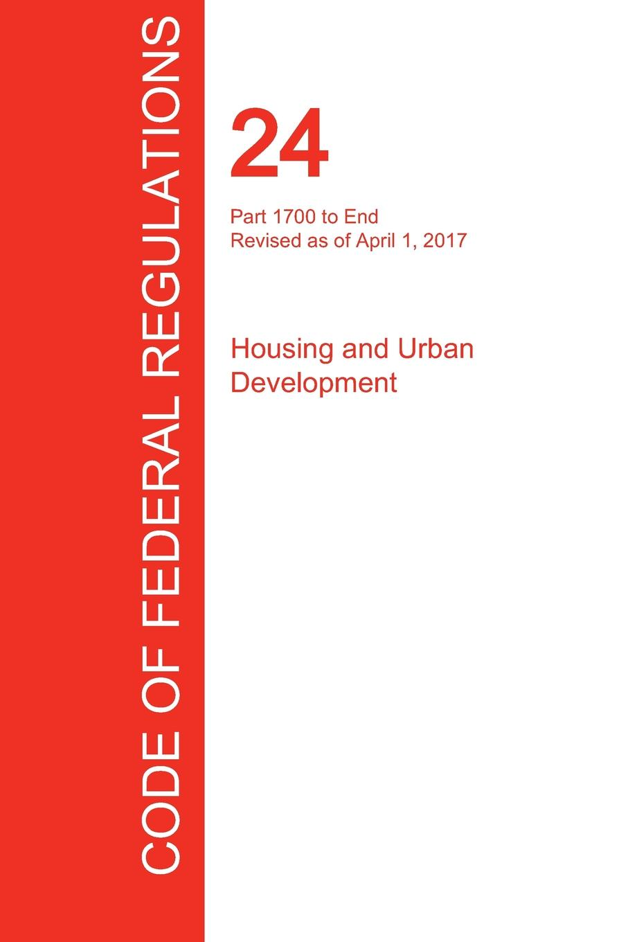 CFR 24, Part 1700 to End, Housing and Urban Development, April 01, 2017 (Volume 5 of 5)