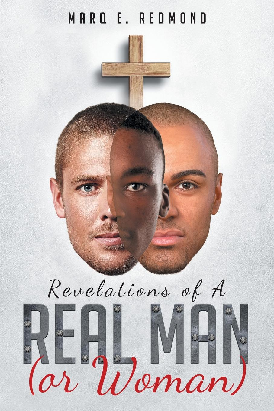 Marq E. Redmond Revelations of A Real Man (or Woman) marq e redmond revelations of a real man or woman