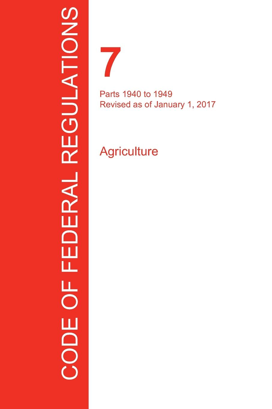 CFR 7, Parts 1940 to 1949, Agriculture, January 01, 2017 (Volume 13 of 15)