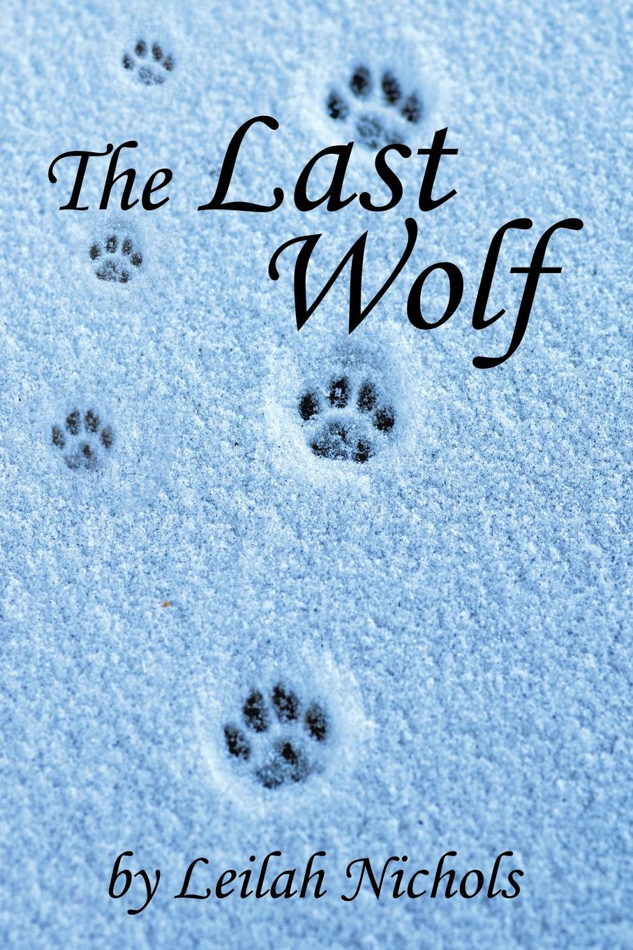 Leilah Nichols The Last Wolf the never never sisters