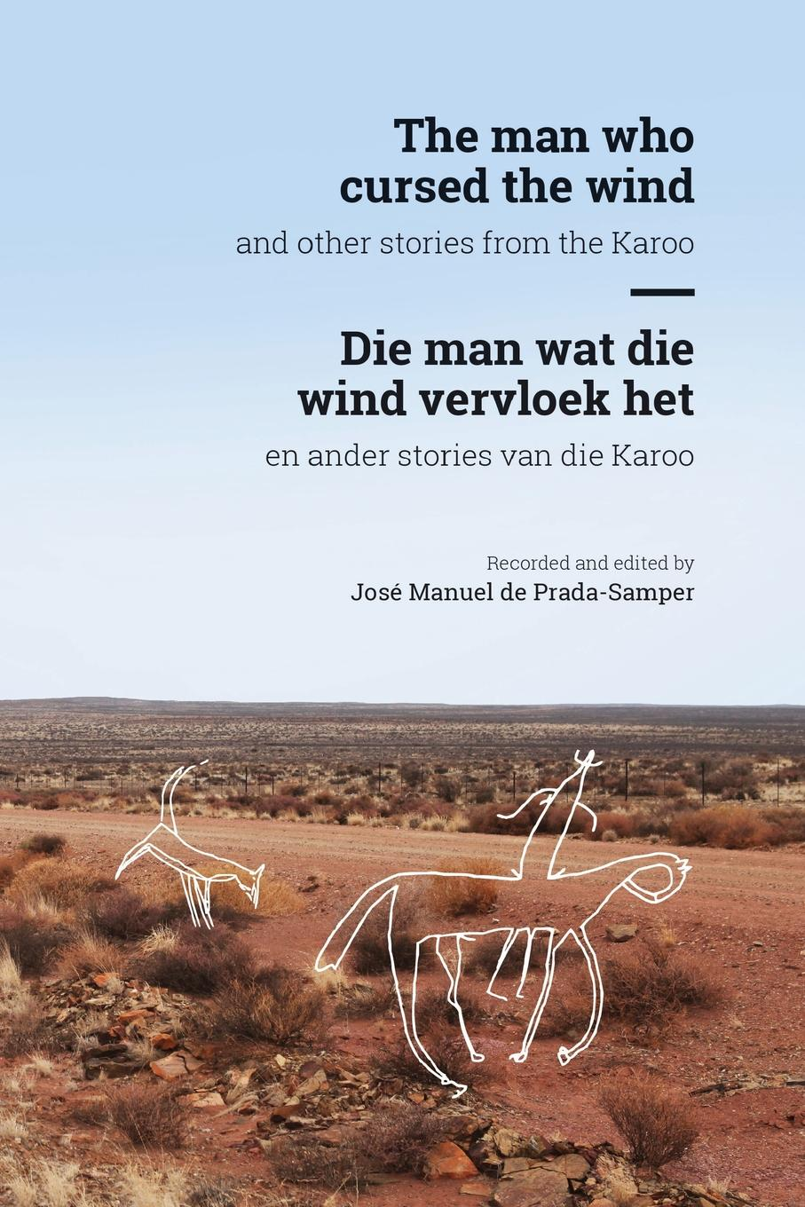 The Man who Cursed the Wind. and other stories from the Karoo the day of the jackal
