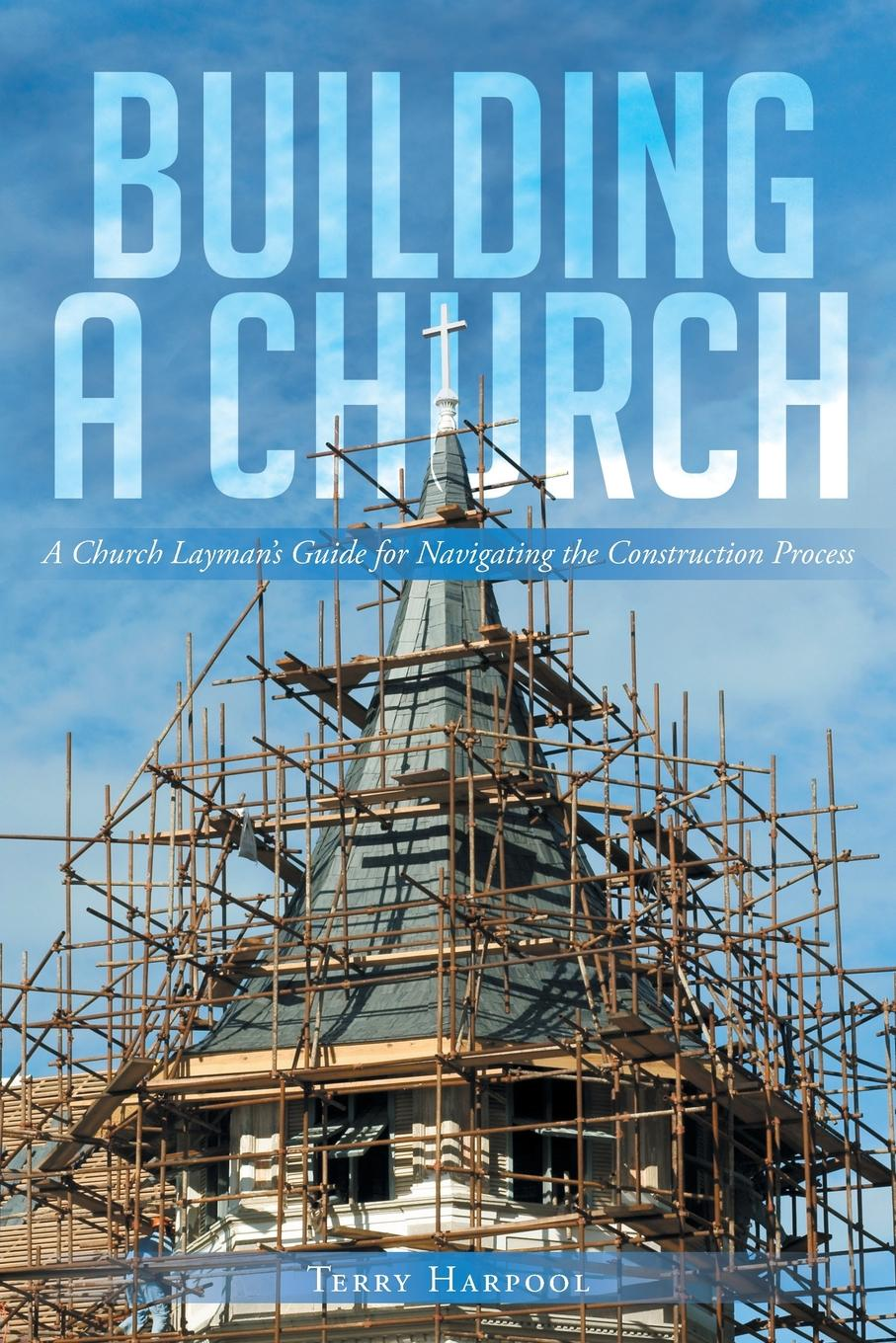 Terry Harpool Building a Church. A Church Layman.s Guide for Navigating the Construction Process yuhe chen how is frayed fiber generated during refining process