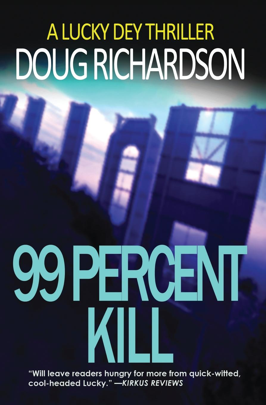 Doug Richardson 99 Percent Kill. A Lucky Dey Thriller the lucky lottery