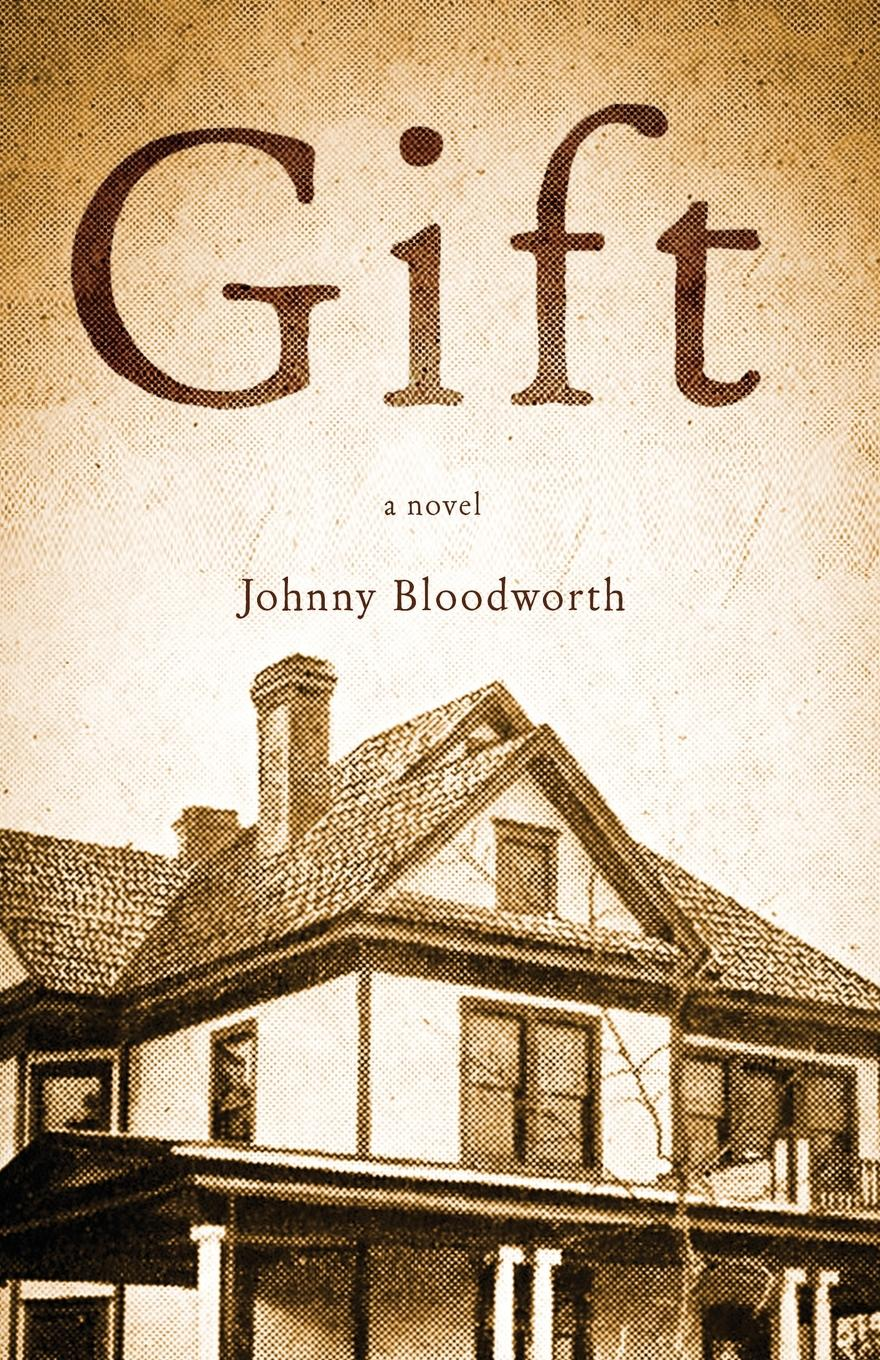 Johnny Bloodworth Gift the gift a novel