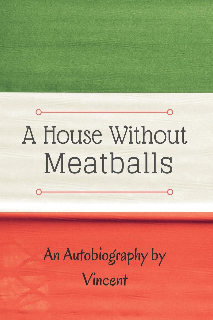 Vincent Herr-Romano A House Without Meatballs. A Biography searching for arguments