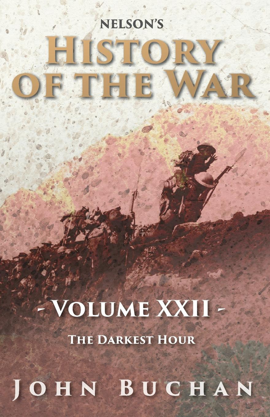 John Buchan Nelson.s History of the War - Volume XXII - The Darkest Hour world war z an oral history of the zombie war