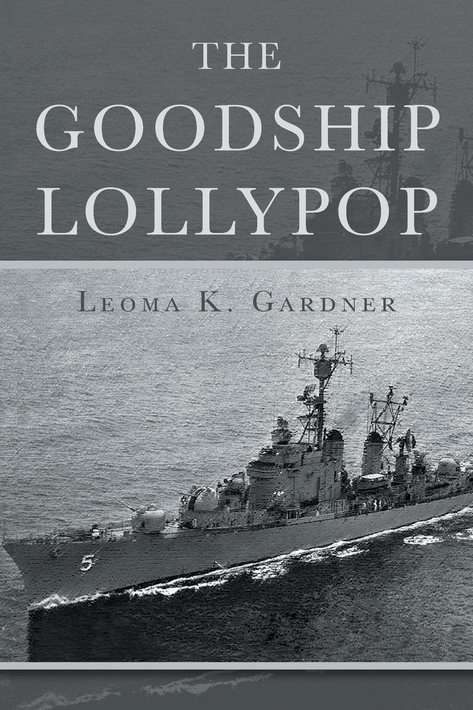 Leoma K. Gardner The Goodship Lollypop darlene gardner a time to forgive
