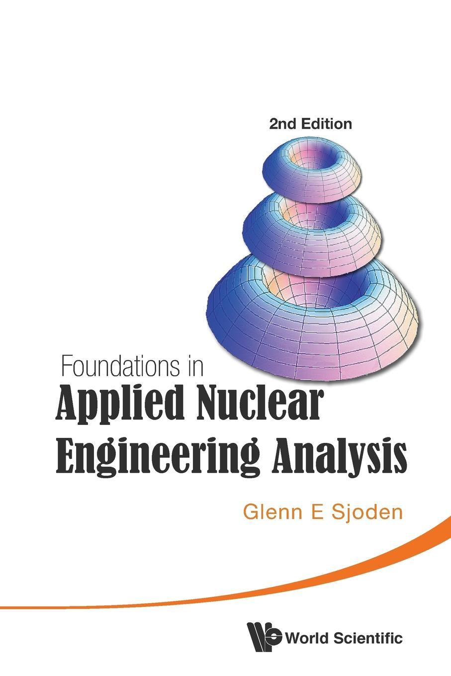 Sjoden Glenn E Foundations in Applied Nuclear Engineering Analysis james turner e statistical methods in radiation physics
