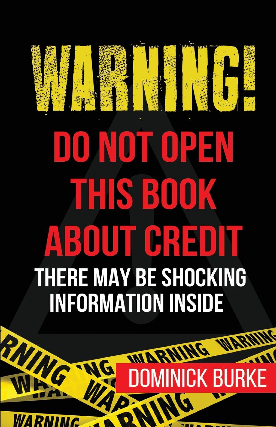 Dominick Burke Warning. Do Not Open This Book About Credit. There May Be Some Shocking Information Inside jon mcgregor this isn't the sort of thing that happens to someone like you