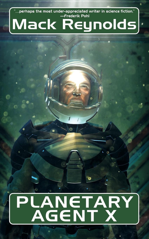 Mack Reynolds Planetary Agent X