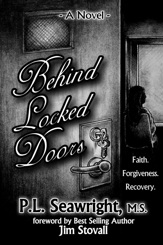 Pamela Seawright Behind Locked Doors. Faith,Forgiveness,Recovery diaz arrastia ramon traumatic brain injury