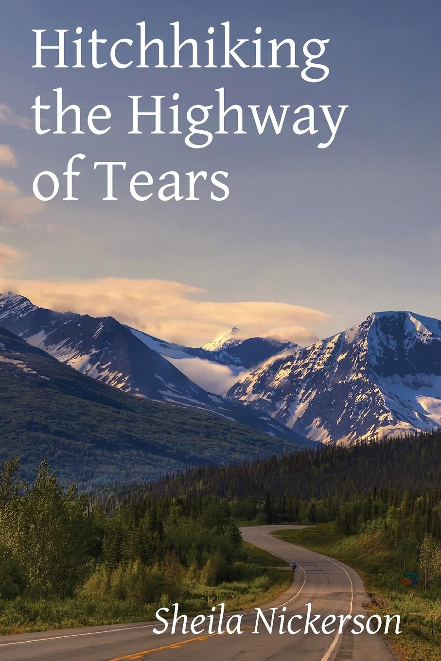 Sheila Nickerson Hitchhiking the Highway of Tears the children s book of poetry nature and weather poems