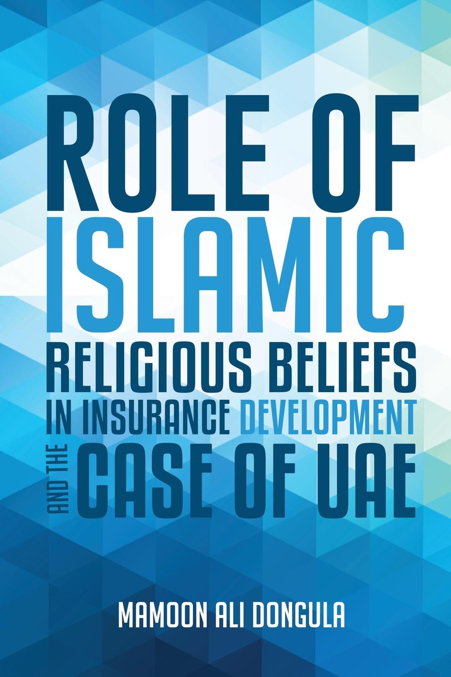 Mamoon Ali Dongula ROLE OF ISLAMIC RELIGIOUS BELIEFS IN INSURANCE DEVELOPMENT AND THE CASE OF UAE kane the gathering crisis in federal deposit insurance