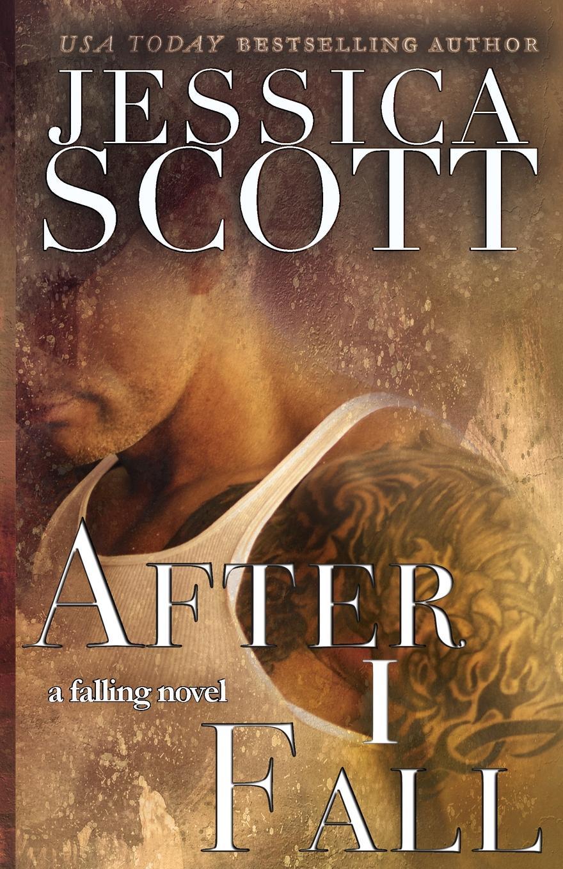 Jessica Scott After I Fall. A Falling Novel