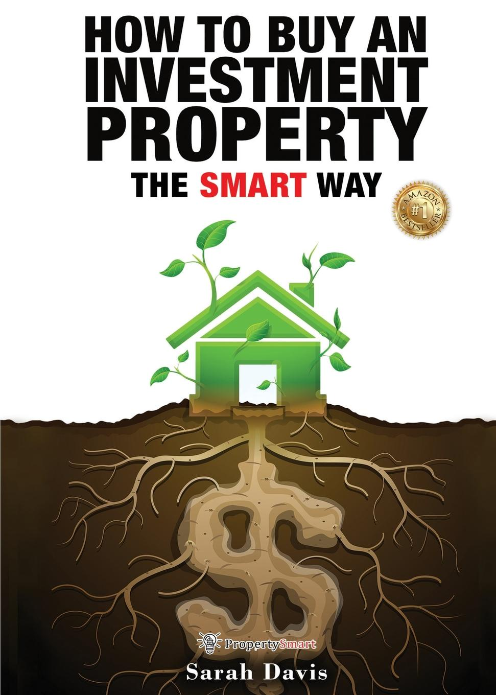 Sarah Davis How to Buy an Investment Property The Smart Way. Property Smart dwan bent twyford short sale pre foreclosure investing how to buy no equity properties directly from the bank at huge discounts