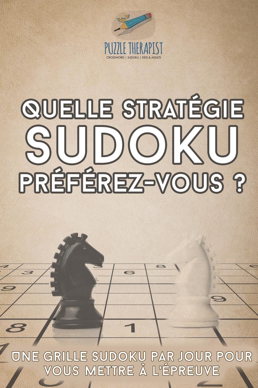Puzzle Therapist Quelle strategie Sudoku preferez-vous . . Une grille Sudoku par jour pour vous mettre a l.epreuve françois coppée la bonne souffrance contes pour les jours de fete