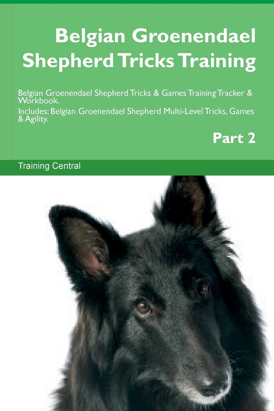 Training Central Belgian Groenendael Shepherd Tricks Training Belgian Groenendael Shepherd Tricks . Games Training Tracker . Workbook. Includes. Belgian Groenendael Shepherd Multi-Level Tricks, Games . Agility. Part 2 trainer trainer fitness3 no grain medium maxi adult vegetal вегетарианское питание для взрослых собак 12 5 кг