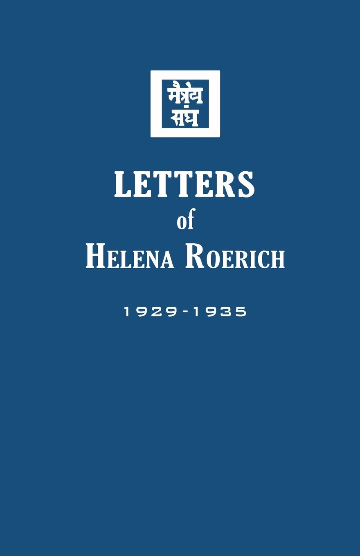 Helena Roerich Letters of Helena Roerich I. 1929-1935 helena norman truu petis