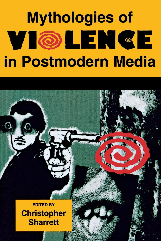Mythologies of Violence in Postmodern Media steve clarke the justification of religious violence