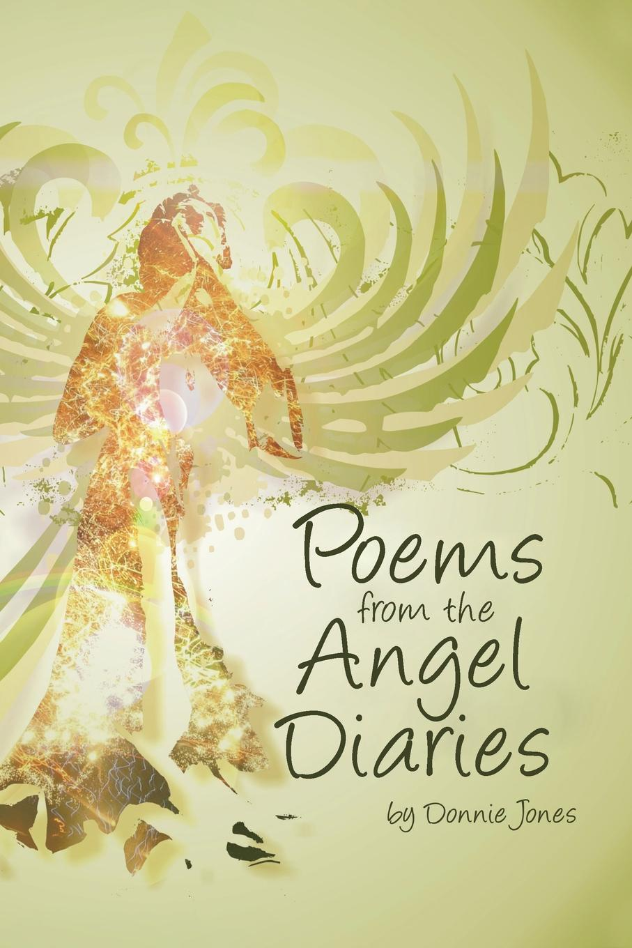 Donnie Jones Poems from the Angel Diaries
