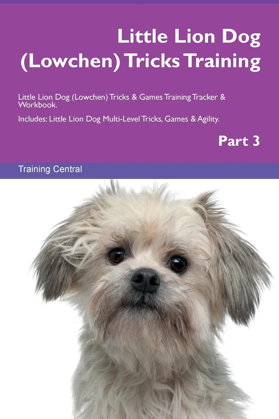 Training Central Little Lion Dog (Lowchen) Tricks Training Little Lion Dog (Lowchen) Tricks . Games Training Tracker . Workbook. Includes. Little Lion Dog Multi-Level Tricks, Games . Agility. Part 3 платье la via estelar цвет черный 14145 размер 46