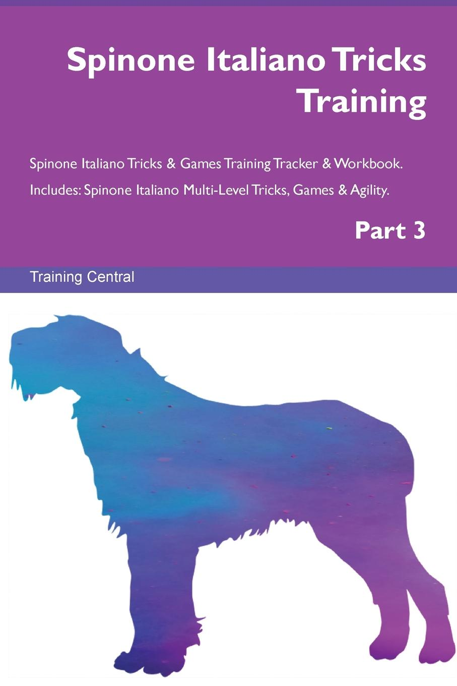 Training Central Spinone Italiano Tricks Training Spinone Italiano Tricks . Games Training Tracker . Workbook. Includes. Spinone Italiano Multi-Level Tricks, Games . Agility. Part 3 this book loves you
