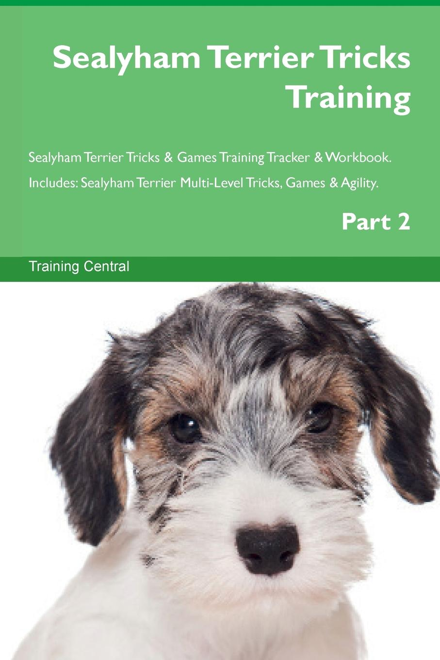 Training Central Sealyham Terrier Tricks Training Sealyham Terrier Tricks . Games Training Tracker . Workbook. Includes. Sealyham Terrier Multi-Level Tricks, Games . Agility. Part 2 this book loves you