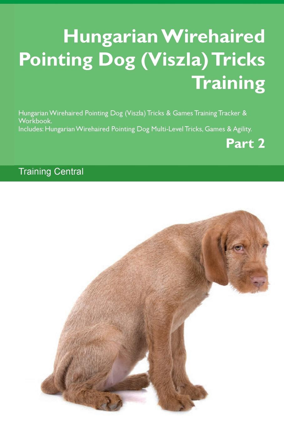 Training Central Hungarian Wirehaired Pointing Dog (Viszla) Tricks Training Hungarian Wirehaired Pointing Dog (Viszla) Tricks . Games Training Tracker . Workbook. Includes. Hungarian Wirehaired Pointing Dog Multi-Level Tricks, Games . Agility. Part 2 this book loves you