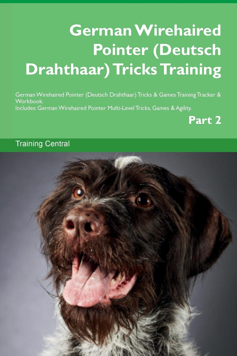 Training Central German Wirehaired Pointer (Deutsch Drahthaar) Tricks Training German Wirehaired Pointer (Deutsch Drahthaar) Tricks . Games Training Tracker . Workbook. Includes. German Wirehaired Pointer Multi-Level Tricks, Games . Agility. Part 2 this book loves you