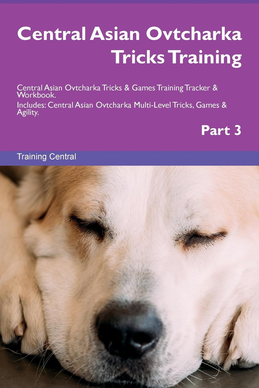 Training Central Central Asian Ovtcharka Tricks Training Central Asian Ovtcharka Tricks . Games Training Tracker . Workbook. Includes. Central Asian Ovtcharka Multi-Level Tricks, Games . Agility. Part 3 phlebotomine sand flies of central sudan