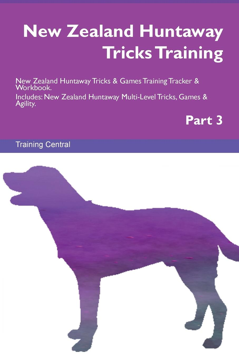 Training Central New Zealand Huntaway Tricks Training New Zealand Huntaway Tricks . Games Training Tracker . Workbook. Includes. New Zealand Huntaway Multi-Level Tricks, Games . Agility. Part 3 цена