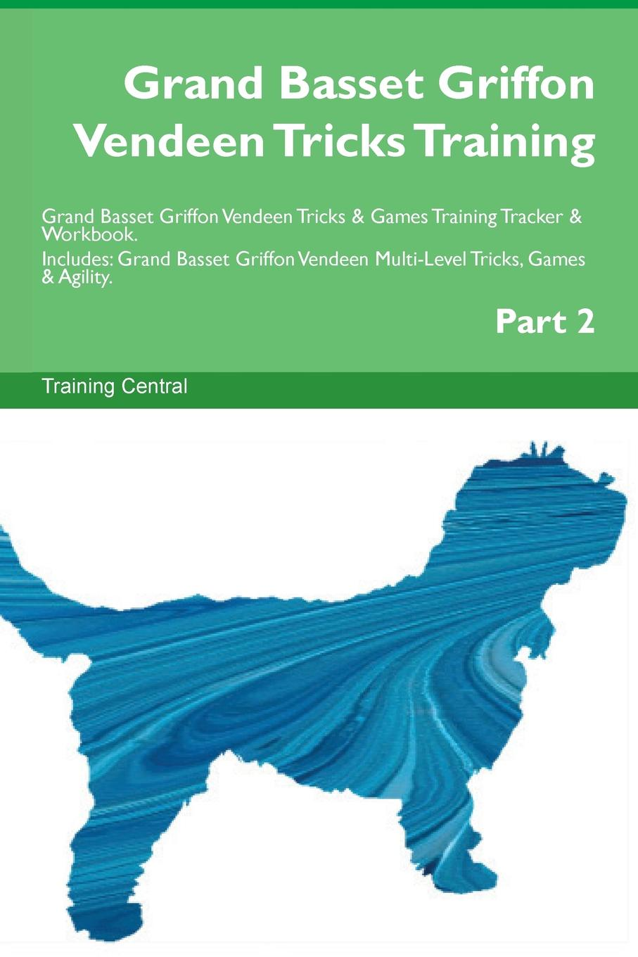 Training Central Grand Basset Griffon Vendeen Tricks Training Grand Basset Griffon Vendeen Tricks . Games Training Tracker . Workbook. Includes. Grand Basset Griffon Vendeen Multi-Level Tricks, Games . Agility. Part 2 an investigation of grand battement devant