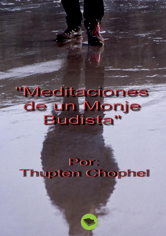 Thupten Chophel MEDITACIONES DE UN MONJE BUDISTA стоимость