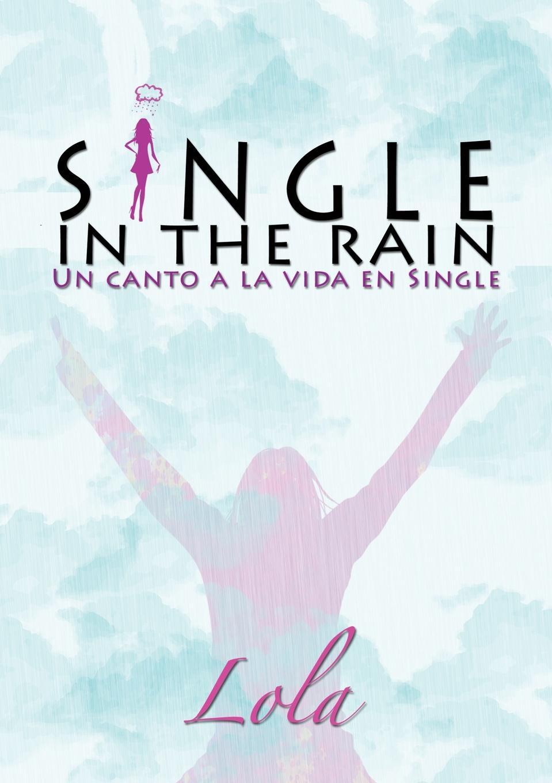 Lola Single in the rain (Un canto a la vida en single) мате el pajaro en forma в форме 400 г